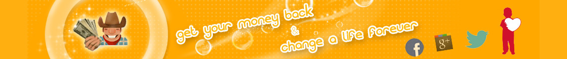 get your money back change a life forever